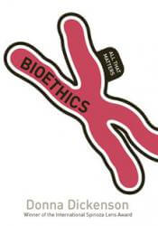 Bioethics: All that Matters