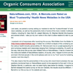 The Organic Consumers Association: A huge pumper of bad information is the OCA, aka the Organic Consumers Association, led by Ronnie Cummings, is also touter of Mike Adams websites.  Of course they will state that Natural News, Mercola, and the OCA sites are the most trustworthy when it's written by Natural News itself.  (*major head bonk*)