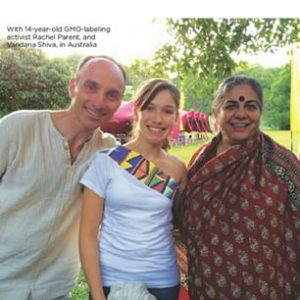Rachel Parent, Jeffrey Smith, Vandana Shiva
