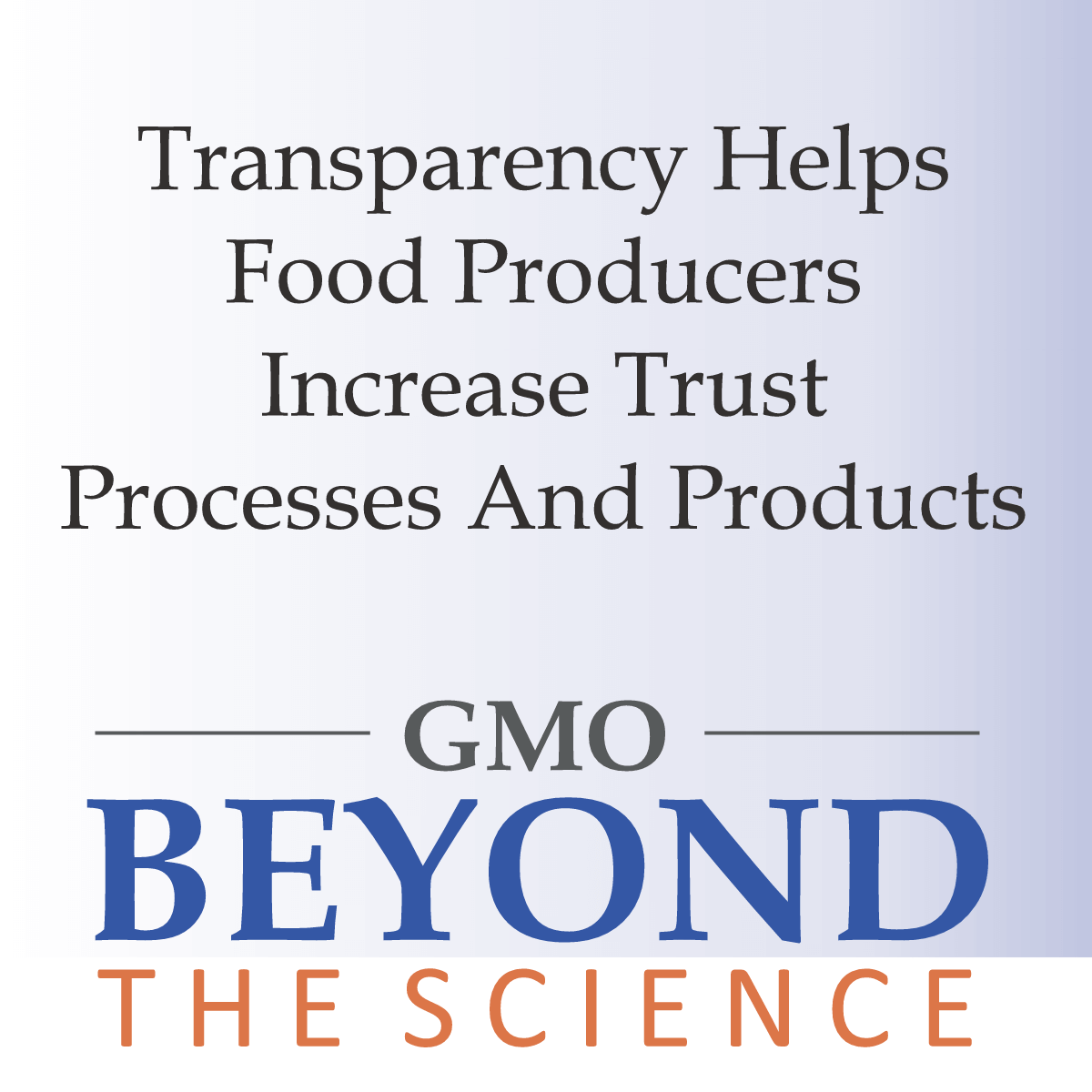Transparency Helps Food Producers Increase Trust Processes And Products