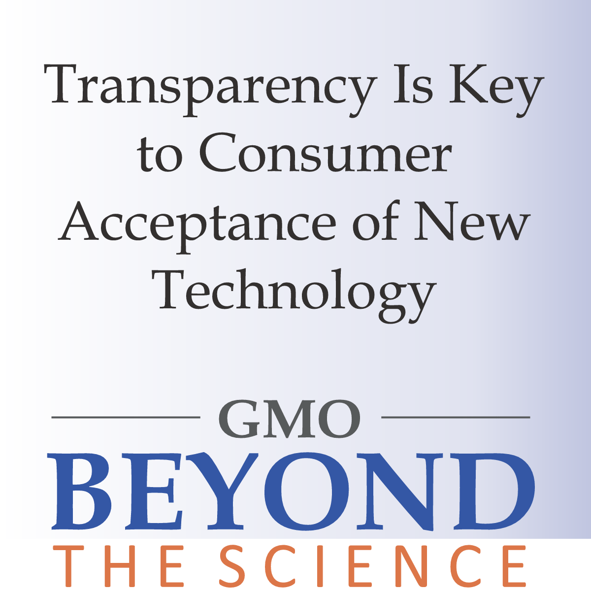 Transparency Is Key To Consumer Acceptance Of New Technology