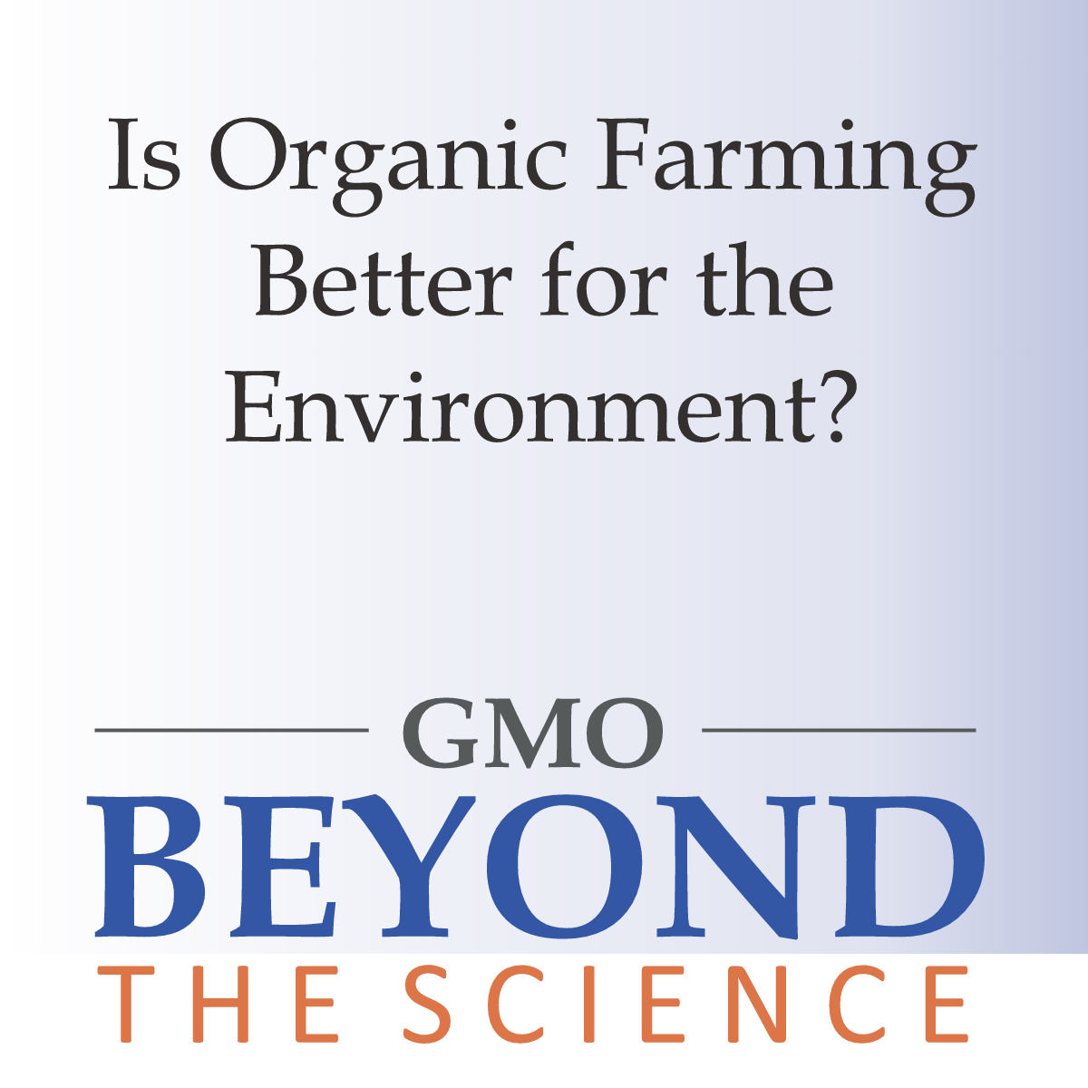 Is Organic Farming Better for the Environment?