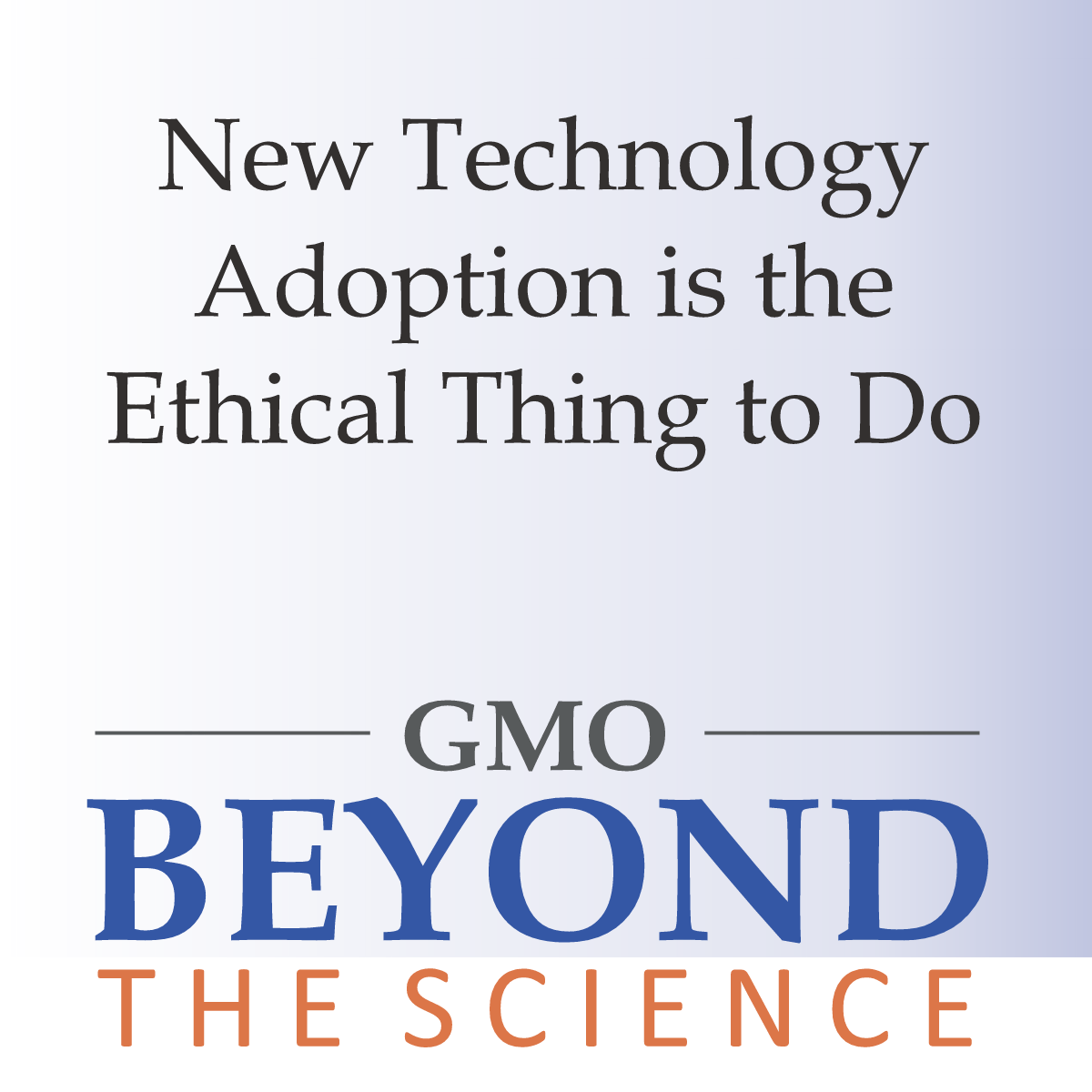 New Technology Adoption Is The Ethical Thing To Do