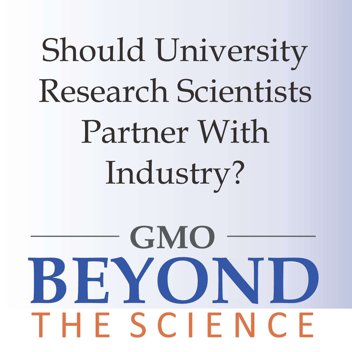Should University Agricultural Research Scientists Partner With Industry?
