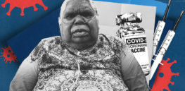 Vaccine skepticism is rampant among Indigenous Australians. This explains why