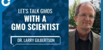 Video: Why does genetic modification have such a bad reputation? A conversation with Bayer GMO scientist Larry Gilbertson